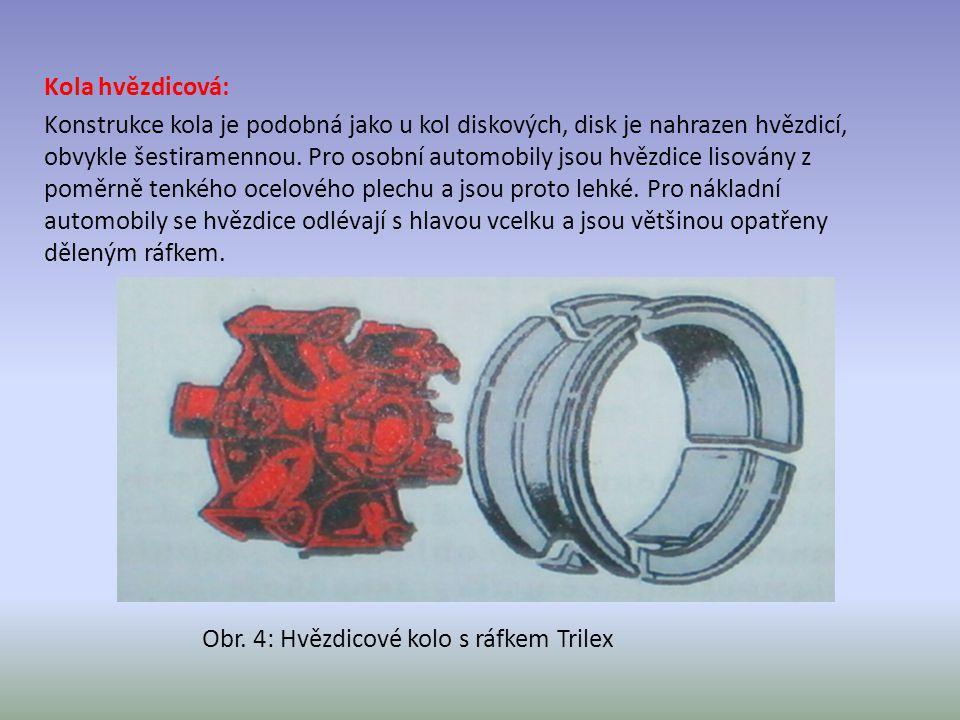 Kola hvězdicová: Konstrukce kola je podobná jako u kol diskových, disk je nahrazen hvězdicí, obvykle šestiramennou. Pro osobní automobily jsou hvězdice lisovány z poměrně tenkého ocelového plechu a jsou proto lehké. Pro nákladní automobily se hvězdice odlévají s hlavou vcelku a jsou většinou opatřeny děleným ráfkem.