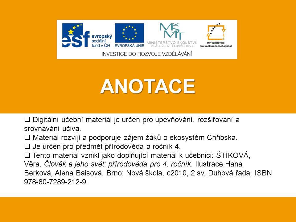 ANOTACE Anotace: Digitální učební materiál je určen pro upevňování, rozšiřování a srovnávání učiva.