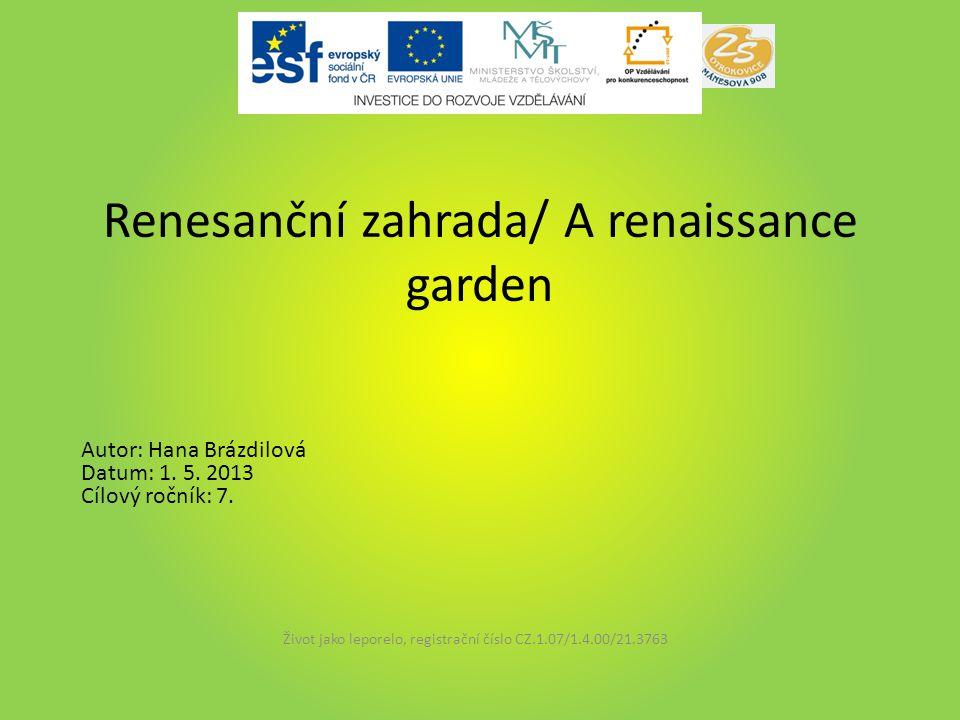 Renesanční zahrada/ A renaissance garden