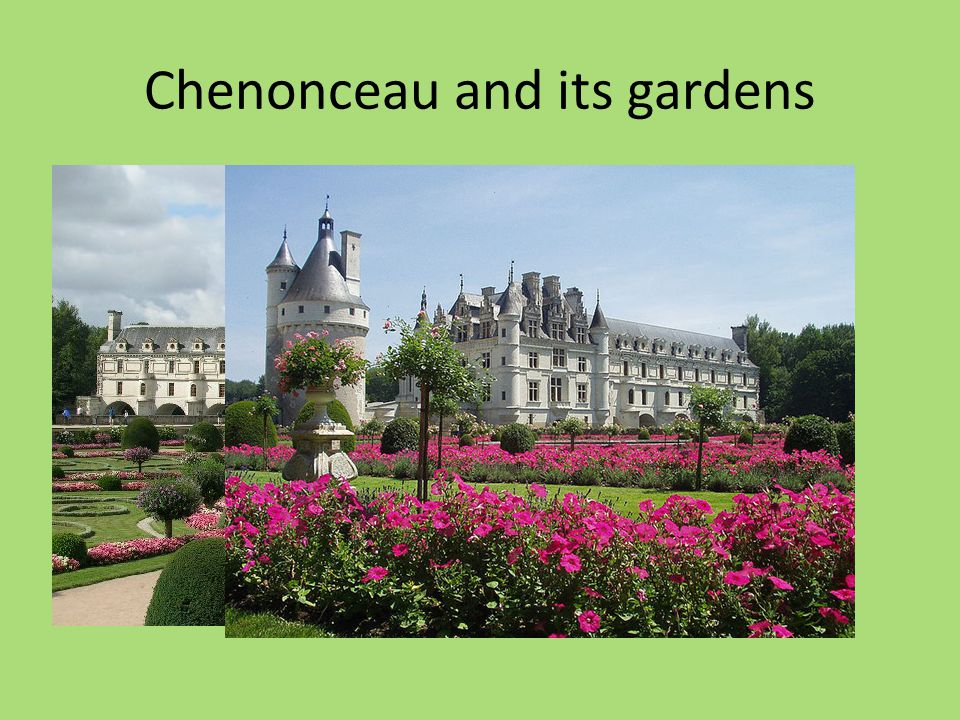 Chenonceau and its gardens