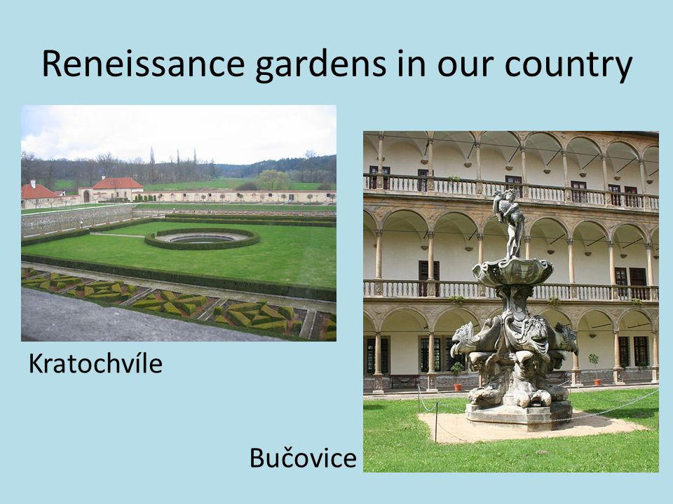 Reneissance gardens in our country