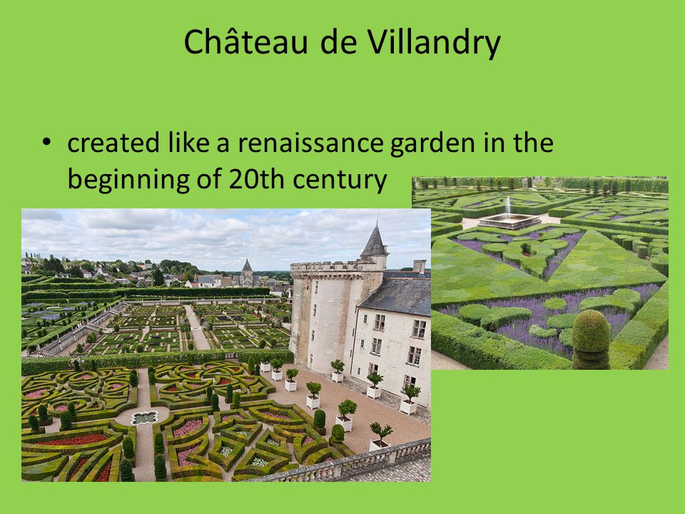 Château de Villandry created like a renaissance garden in the beginning of 20th century