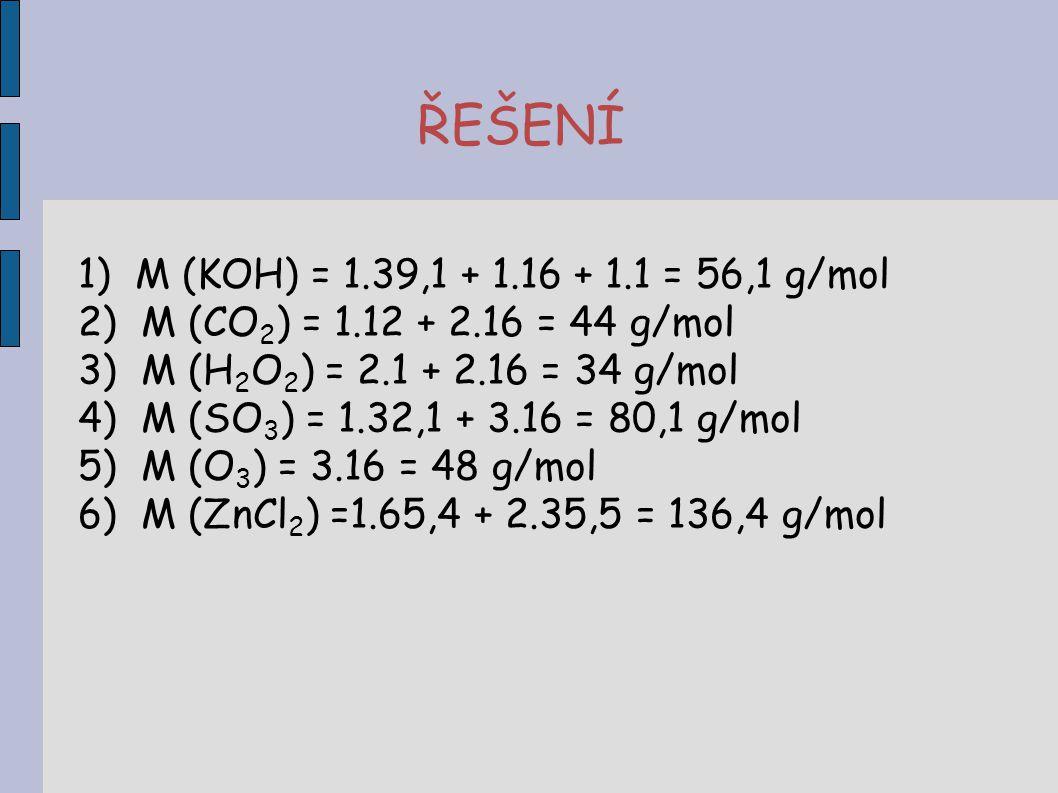 ŘEŠENÍ M (KOH) = 1.39,1 + 1.16 + 1.1 = 56,1 g/mol