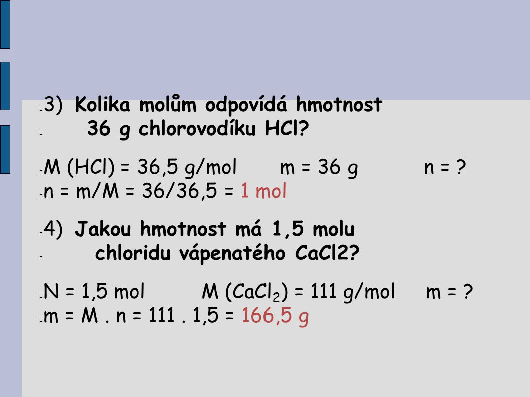 3) Kolika molům odpovídá hmotnost