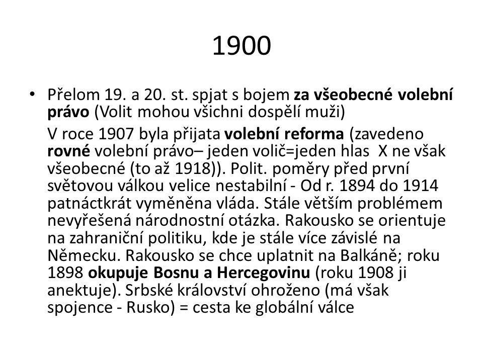 1900 Přelom 19. a 20. st. spjat s bojem za všeobecné volební právo (Volit mohou všichni dospělí muži)