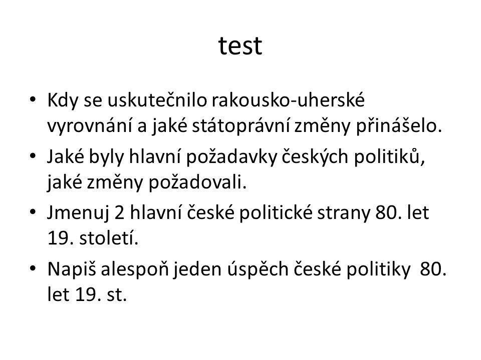 test Kdy se uskutečnilo rakousko-uherské vyrovnání a jaké státoprávní změny přinášelo.
