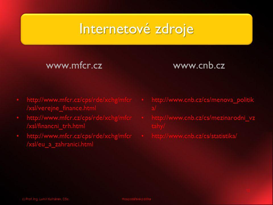 Internetové zdroje www.mfcr.cz www.cnb.cz
