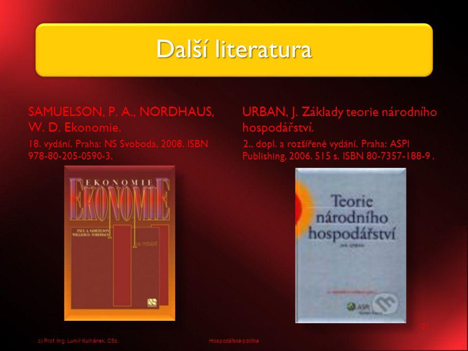 Další literatura SAMUELSON, P. A., NORDHAUS, W. D. Ekonomie.