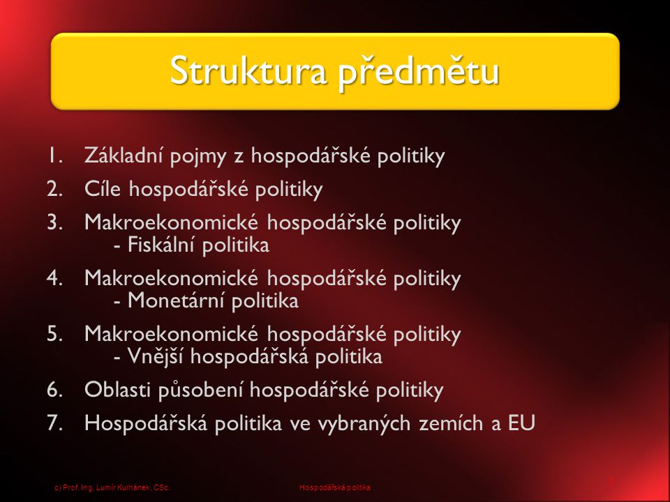 Struktura předmětu Základní pojmy z hospodářské politiky