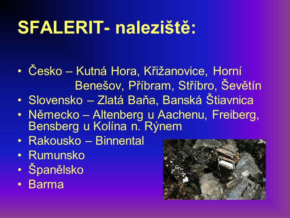 SFALERIT- naleziště: Česko – Kutná Hora, Křižanovice, Horní