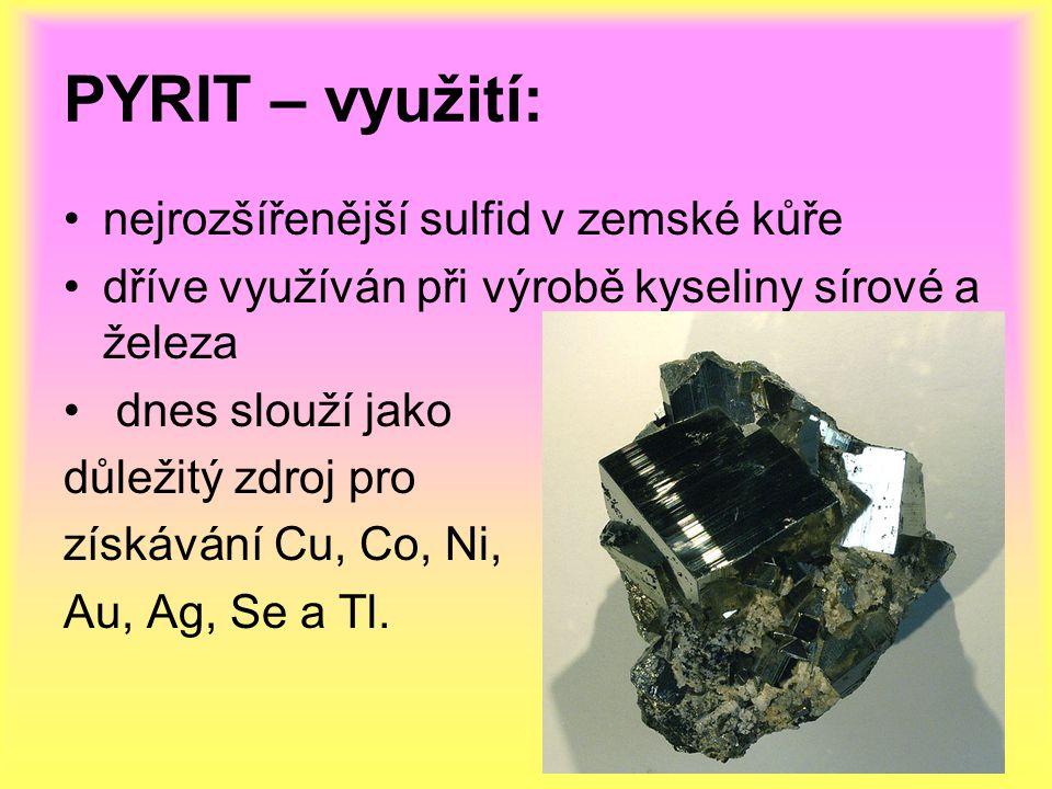 PYRIT – využití: nejrozšířenější sulfid v zemské kůře
