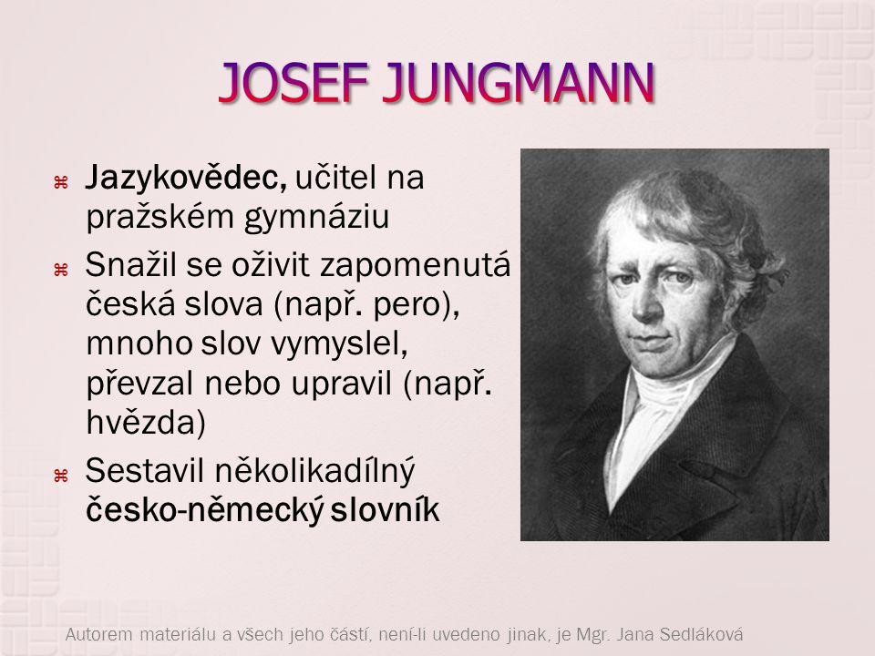 JOSEF JUNGMANN Jazykovědec, učitel na pražském gymnáziu