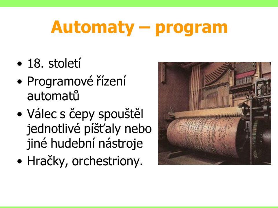 Automaty – program 18. století Programové řízení automatů