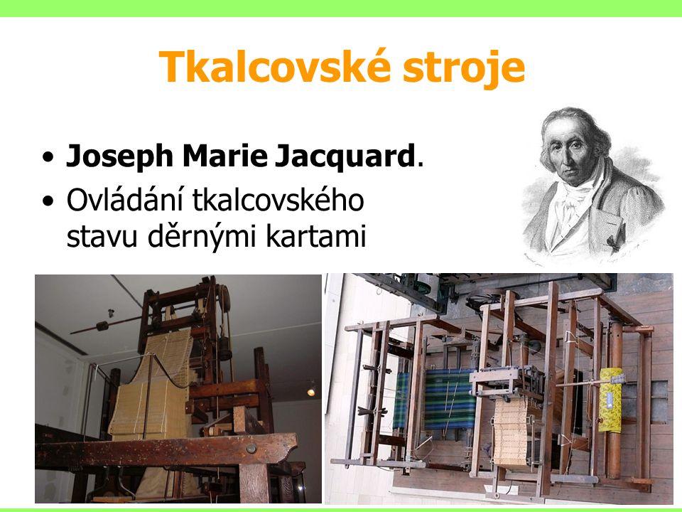 Tkalcovské stroje Joseph Marie Jacquard.