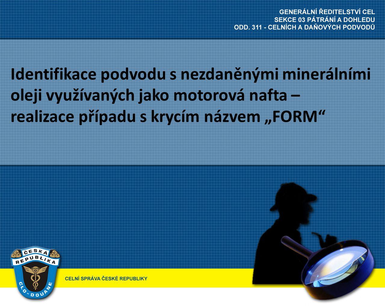 """Identifikace podvodu s nezdaněnými minerálními oleji využívaných jako motorová nafta – realizace případu s krycím názvem """"FORM"""