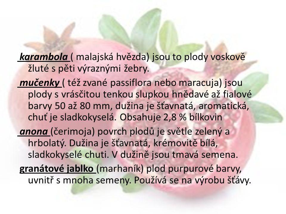 karambola ( malajská hvězda) jsou to plody voskově žluté s pěti výraznými žebry.