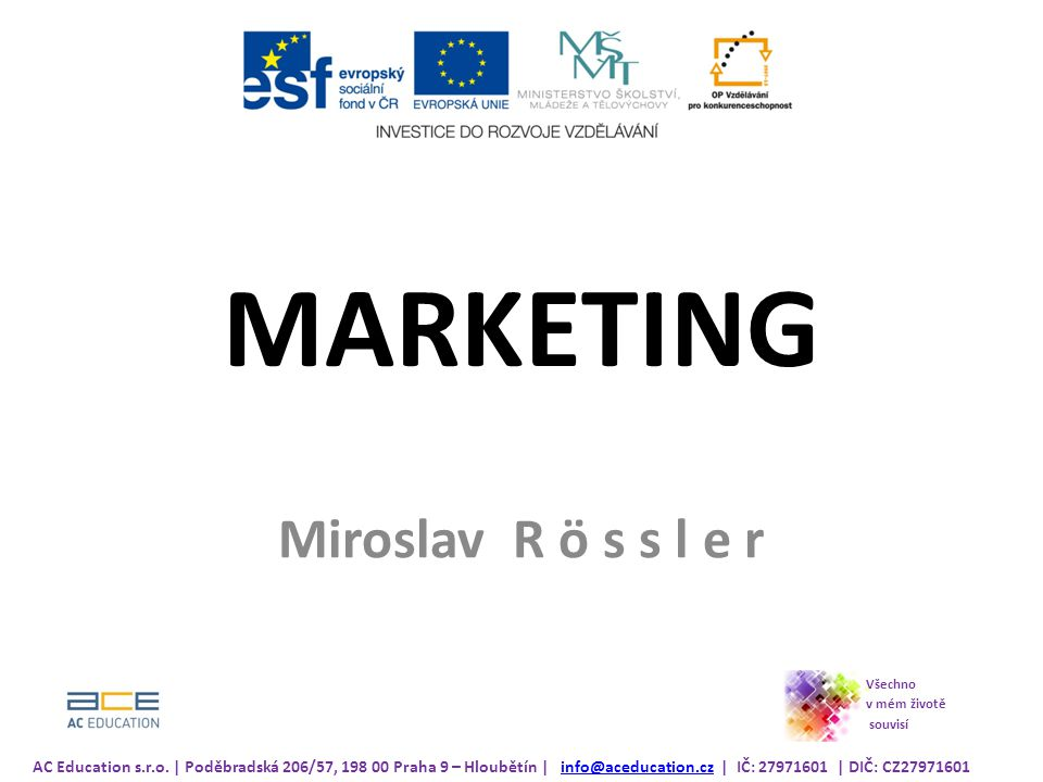 MARKETING Miroslav R ö s s l e r