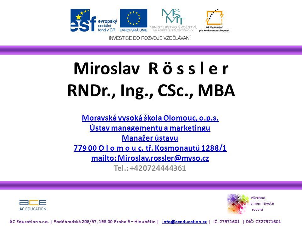 Miroslav R ö s s l e r RNDr., Ing., CSc., MBA
