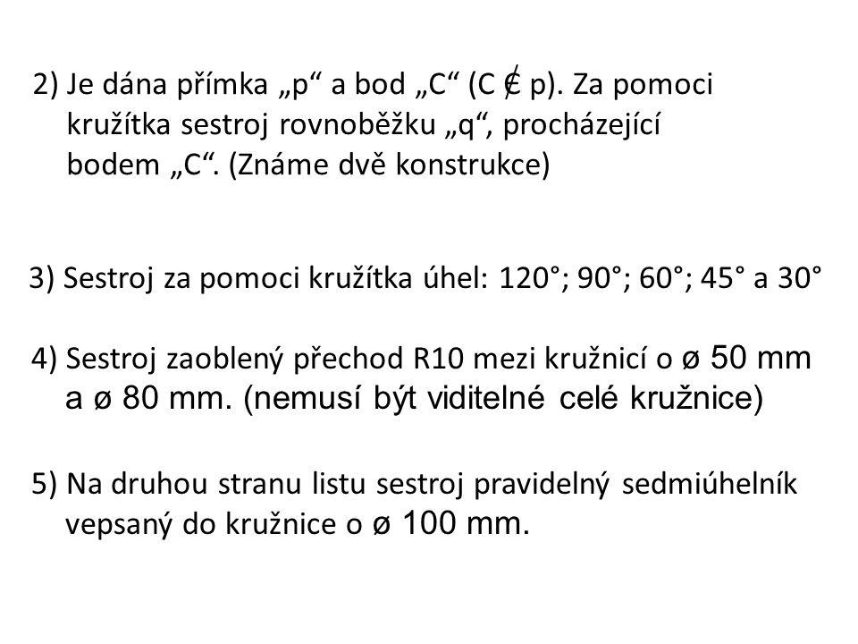"""2) Je dána přímka """"p a bod """"C (C Є p)"""