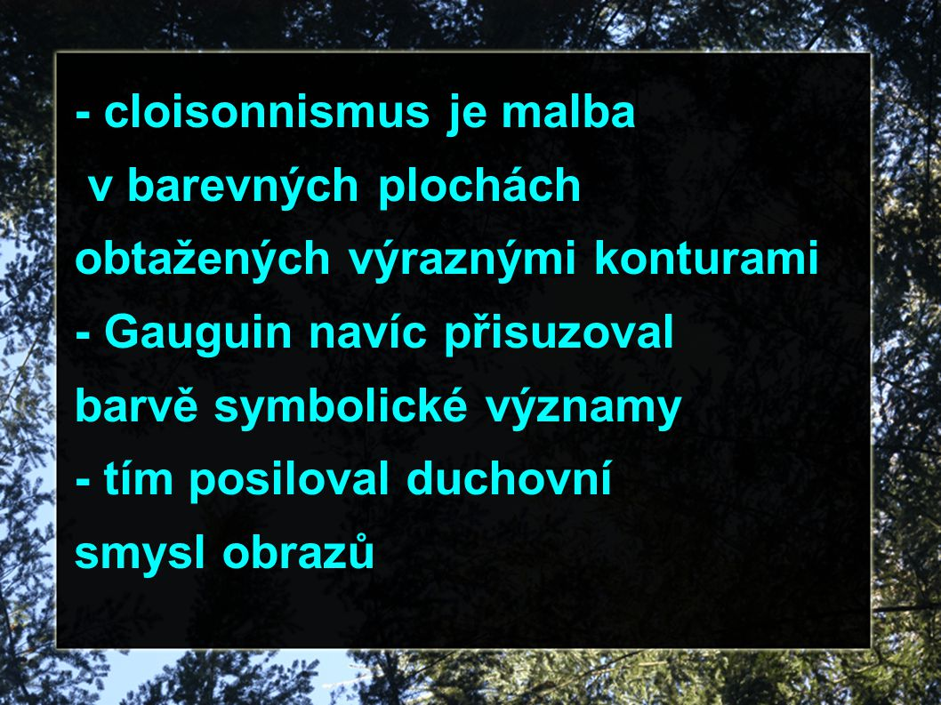 - cloisonnismus je malba