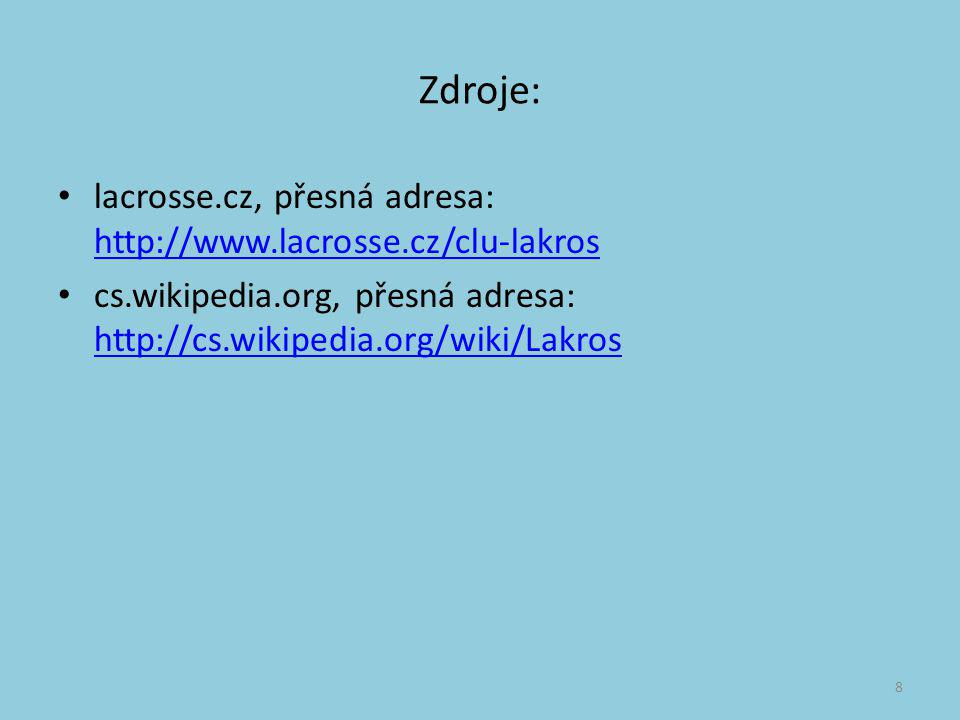 Zdroje: lacrosse.cz, přesná adresa: http://www.lacrosse.cz/clu-lakros