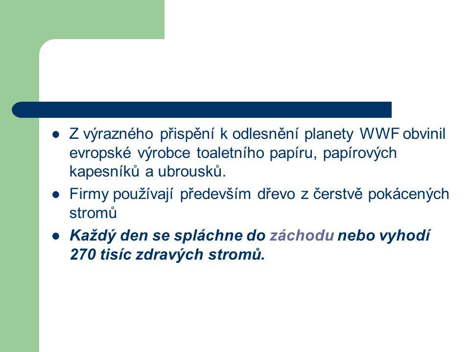 Z výrazného přispění k odlesnění planety WWF obvinil evropské výrobce toaletního papíru, papírových kapesníků a ubrousků.