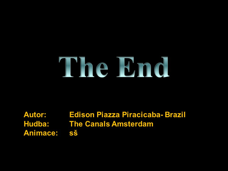 The End Autor: Edison Piazza Piracicaba- Brazil