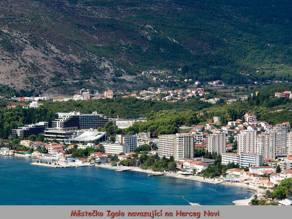Městečko Igalo navazující na Herceg Novi