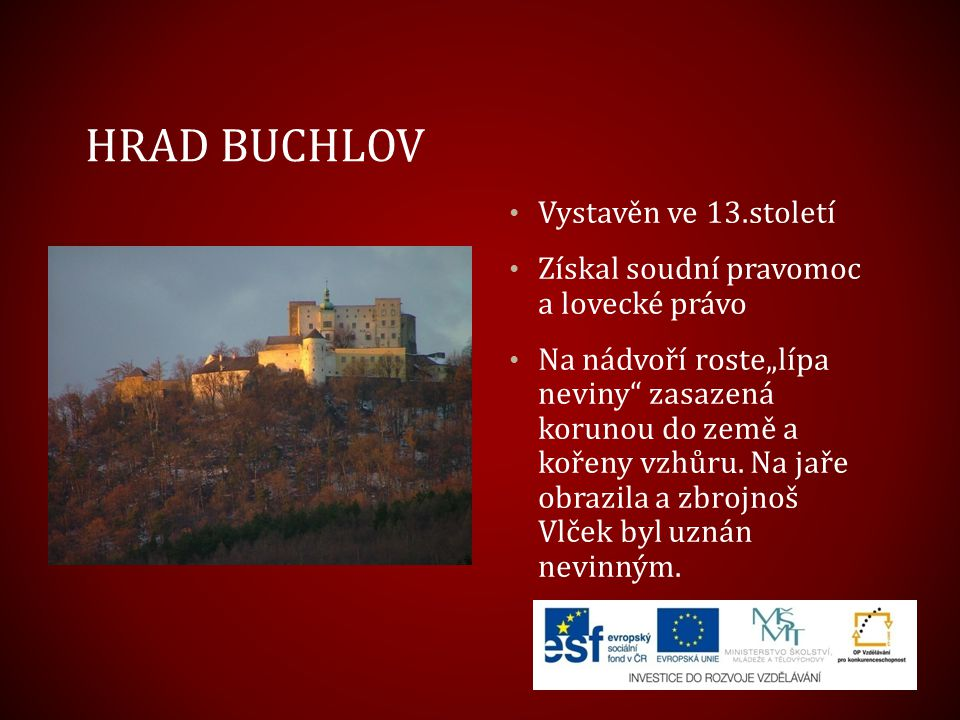 Hrad Buchlov Vystavěn ve 13.století