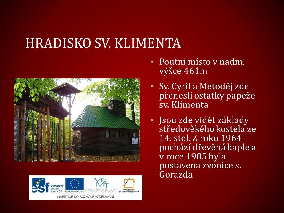 Hradisko sv. Klimenta Poutní místo v nadm. výšce 461m
