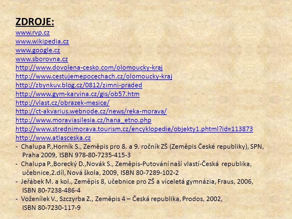 ZDROJE: www.rvp.cz www.wikipedia.cz www.google.cz www.sborovna.cz