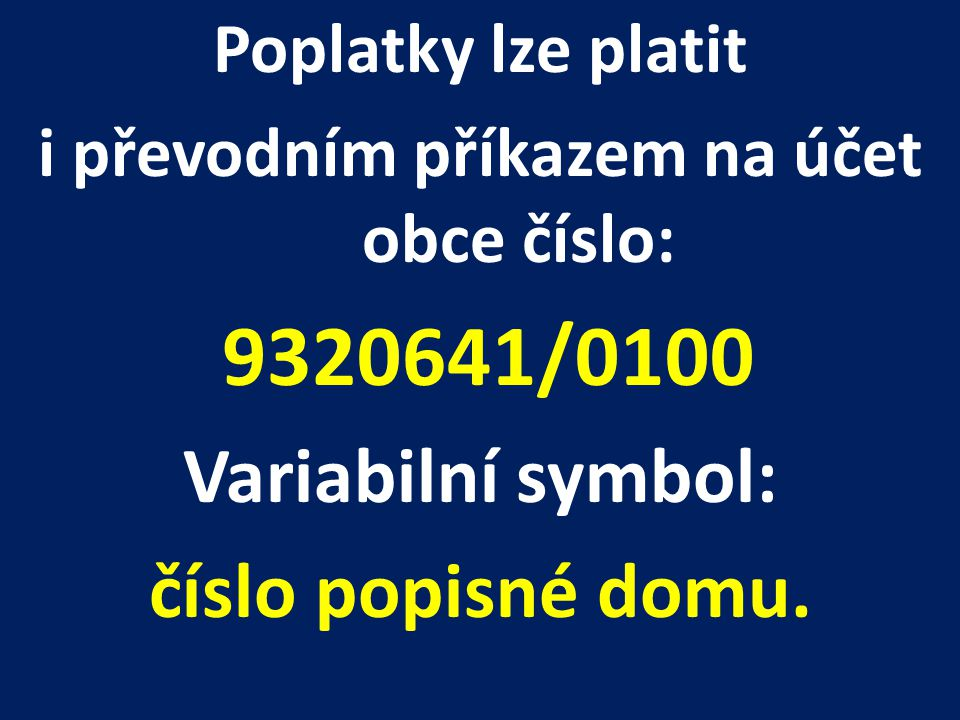 i převodním příkazem na účet obce číslo: