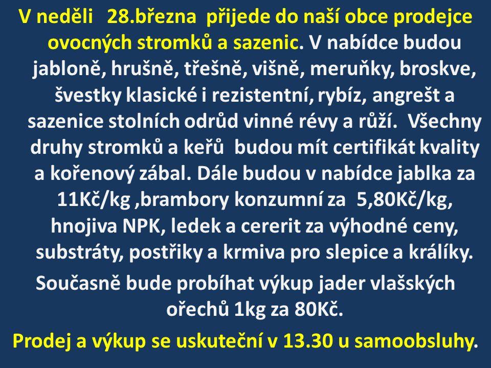 V neděli 28.března přijede do naší obce prodejce ovocných stromků a sazenic.