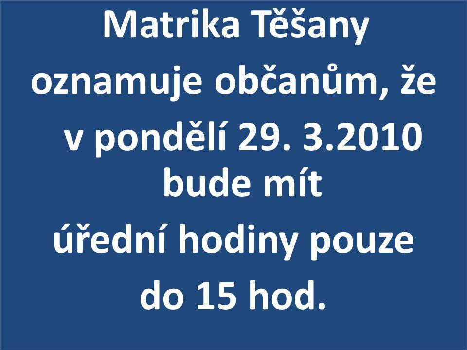oznamuje občanům, že v pondělí 29. 3.2010 bude mít úřední hodiny pouze