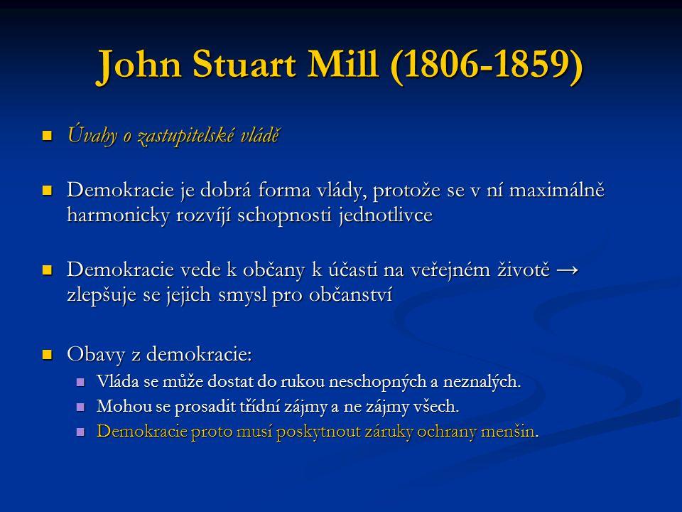 John Stuart Mill (1806-1859) Úvahy o zastupitelské vládě