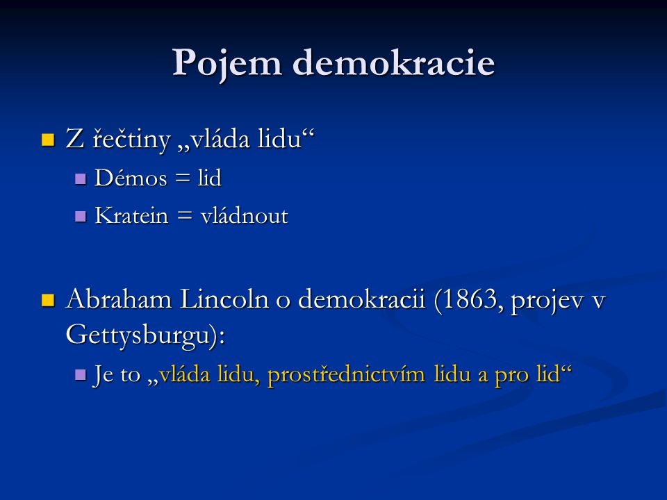 """Pojem demokracie Z řečtiny """"vláda lidu"""