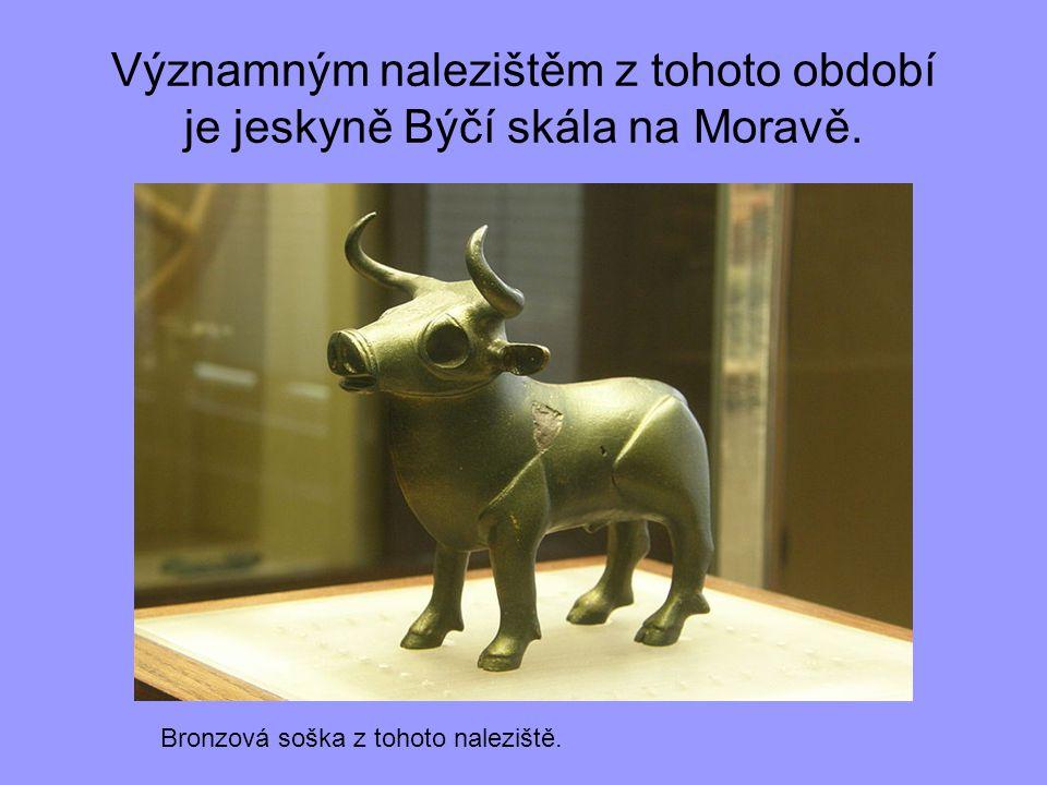 Významným nalezištěm z tohoto období je jeskyně Býčí skála na Moravě.