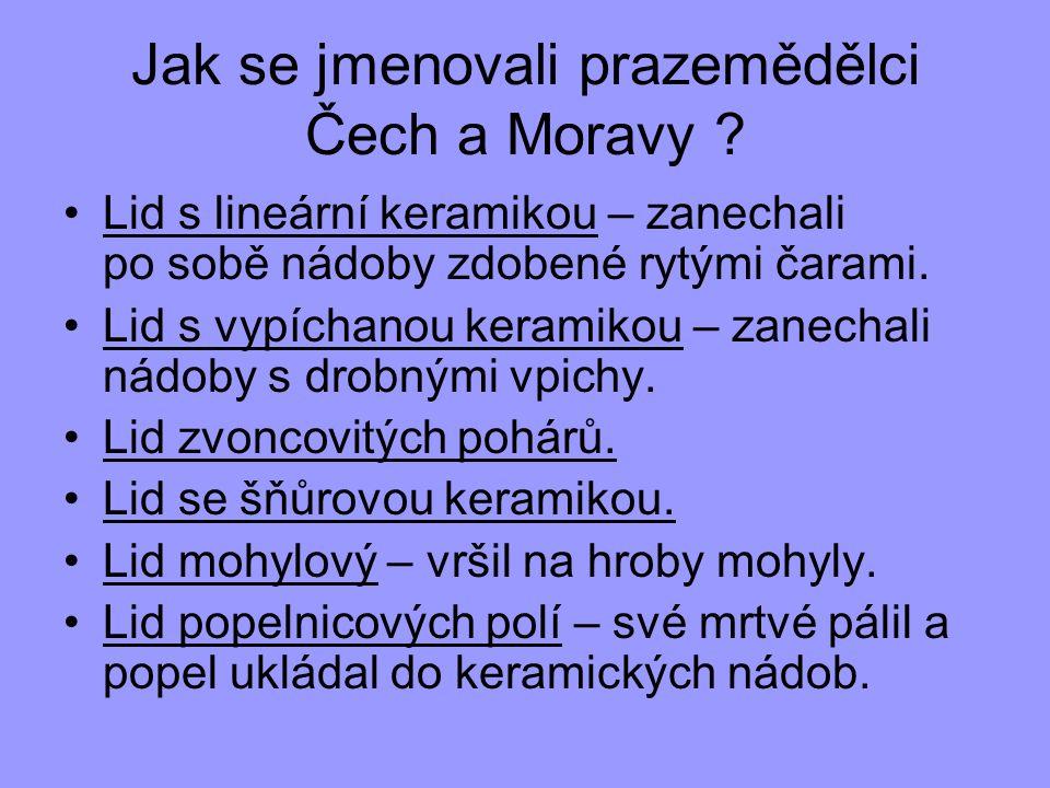Jak se jmenovali prazemědělci Čech a Moravy