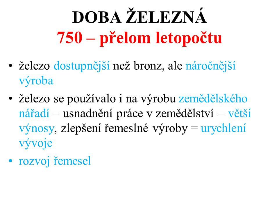 DOBA ŽELEZNÁ 750 – přelom letopočtu