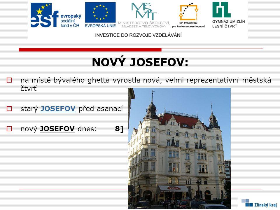 NOVÝ JOSEFOV: na místě bývalého ghetta vyrostla nová, velmi reprezentativní městská čtvrť. starý JOSEFOV před asanací.