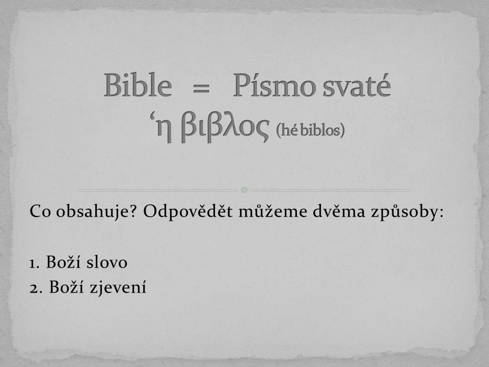 Bible = Písmo svaté 'η βιβλος (hé biblos)