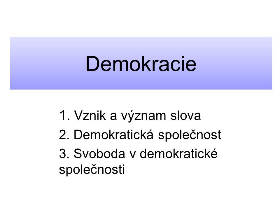 Demokracie 1. Vznik a význam slova 2. Demokratická společnost