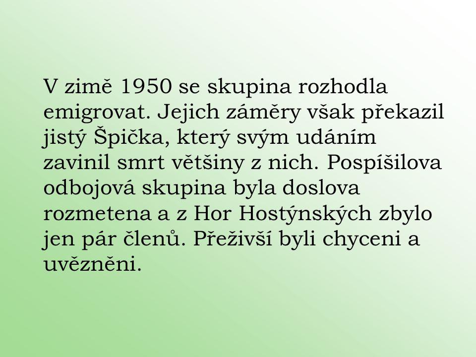 V zimě 1950 se skupina rozhodla emigrovat