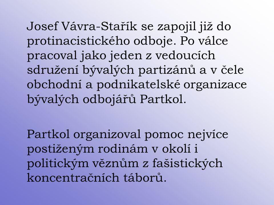 Josef Vávra-Stařík se zapojil již do protinacistického odboje