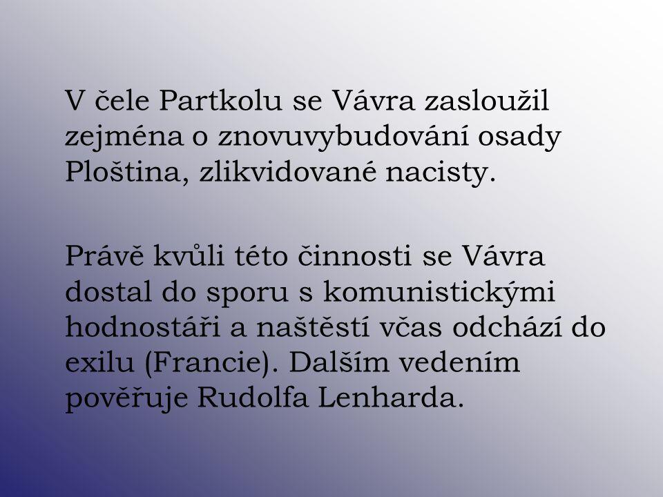 V čele Partkolu se Vávra zasloužil zejména o znovuvybudování osady Ploština, zlikvidované nacisty.