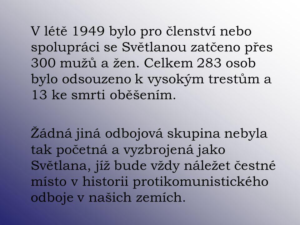 V létě 1949 bylo pro členství nebo spolupráci se Světlanou zatčeno přes 300 mužů a žen.