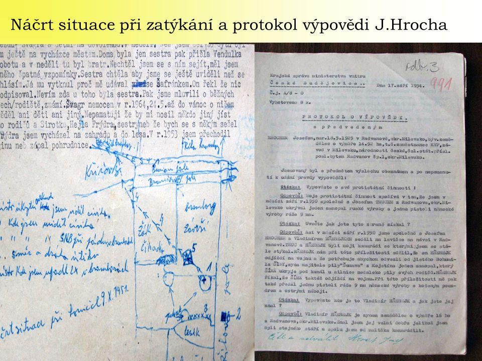 Náčrt situace při zatýkání a protokol výpovědi J.Hrocha
