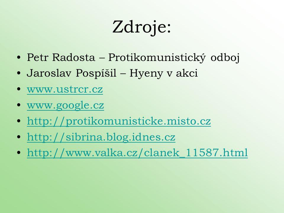Zdroje: Petr Radosta – Protikomunistický odboj