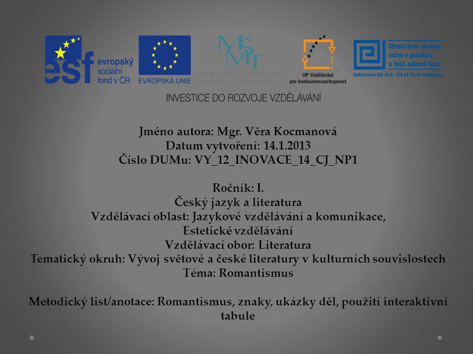 Jméno autora: Mgr. Věra Kocmanová Datum vytvoření: 14.1.2013