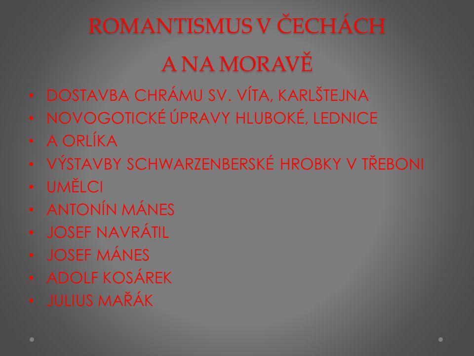 ROMANTISMUS V ČECHÁCH A NA MORAVĚ